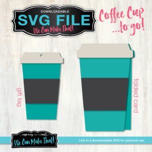 Coffee Cup To Go SVG Tag and card