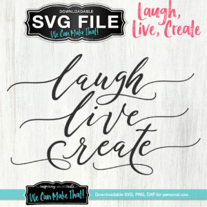 Laugh, Live, Create SVG