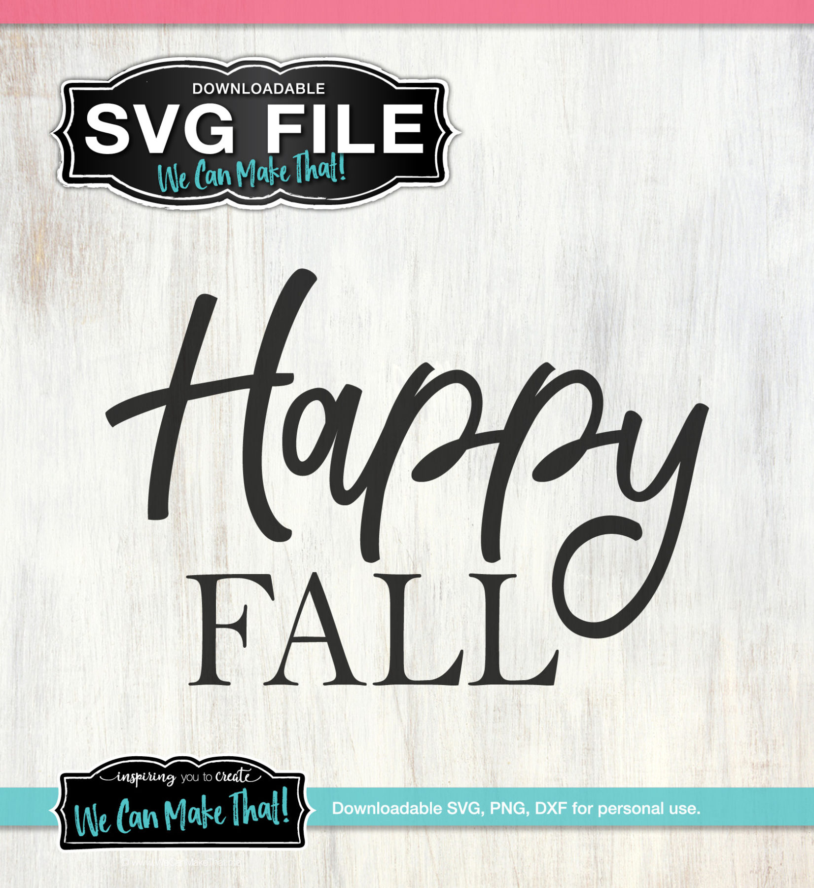 Happy Fall Svg We Can Make That