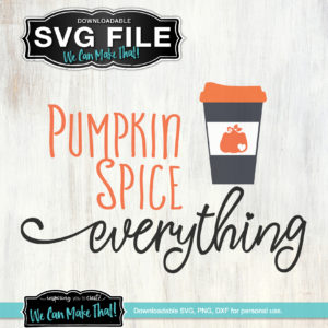 Pumpkin Spice Everything SVG file