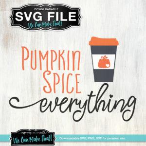 Pumpkin Spice Everything SVG file