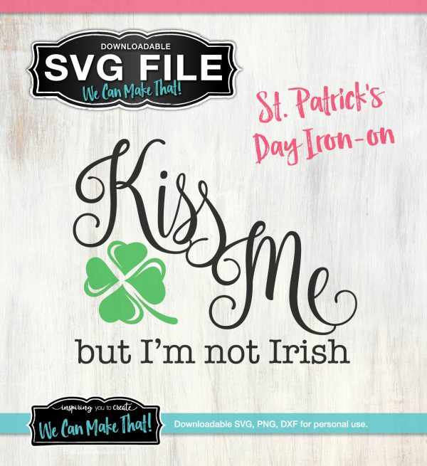 Kiss me I'm not Irish SVG