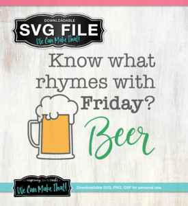 Beer Rhymes with Friday SVG