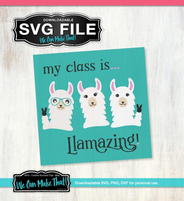 My Class is Llamazing SVG