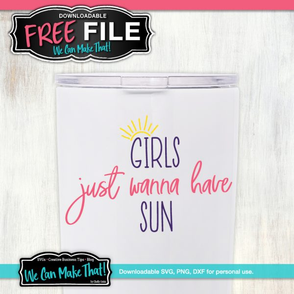 Girls Just Wanna Have Sun SVG