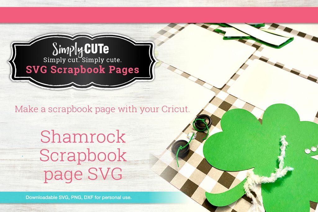 Shamrock SVG Scrapbook page