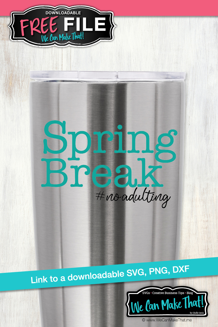 Spring Break No Adulting SVG