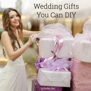 Wedding Gifts to DIY