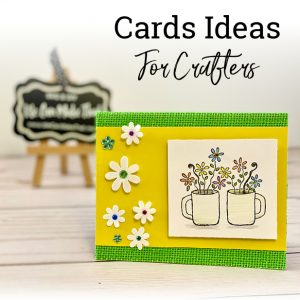 Card Ideas for Crafters