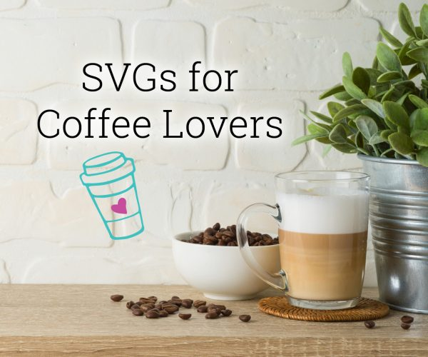 Coffee Lovers SVGs